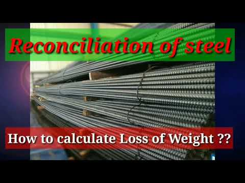 Reconciliation Of Steel | How To Calculate Loss Of Weight | Reinforcement Steel