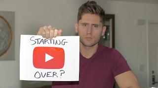 Starting Over On YouTube?