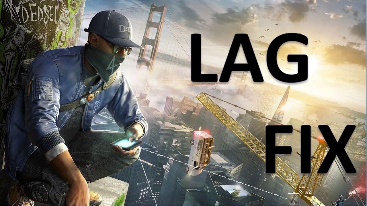 Watch Dogs 2 stutter fix #lagfix