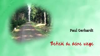 Paul Gerhardt #06 Befiehl du deine Wege