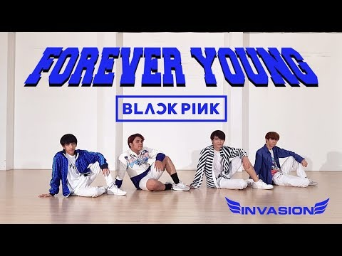 BLACKPINK (블랙핑크) - FOREVER YOUNG COVER BY INVASION BOYS