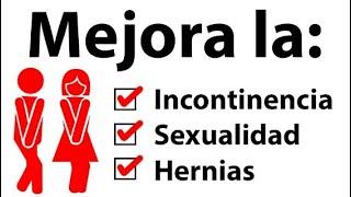 incontinencia, sexualidad, hernias: mejóralas!