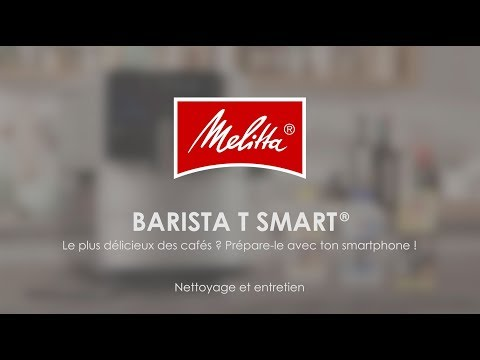 Melitta® Barista T Smart® - Nettoyage et entretien