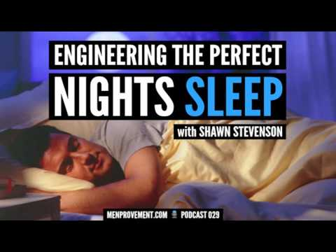 Engineering The Perfect Nights Sleep With Shawn Stevenson