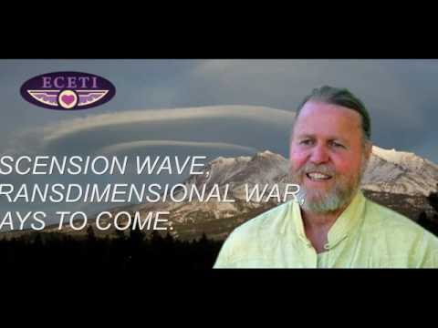 JAMES GILLIAND ASCENSION WAVE TRANSDIMENSIONAL WAR, DAYS TO COME