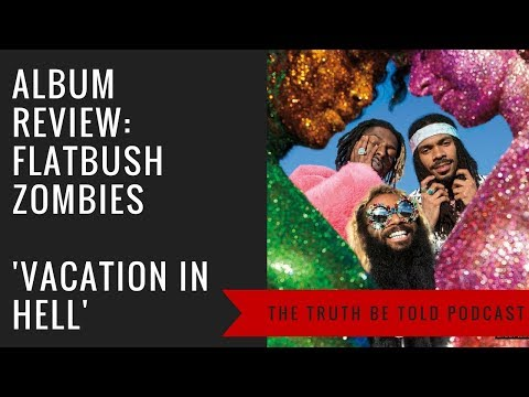 Flatbush Zombies: Vacation in Hell Album Review - The Truth Be Told Podcast (Clip from Episode 113)