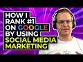 How I Rank #1 On Google by Using Social Media Marketing