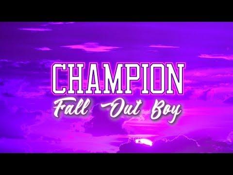 Fall Out Boy - Champion (Lyric Video)