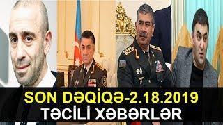 SON DƏQİQƏ-2.18.2019(TƏCİLİ XƏBƏRLƏR)