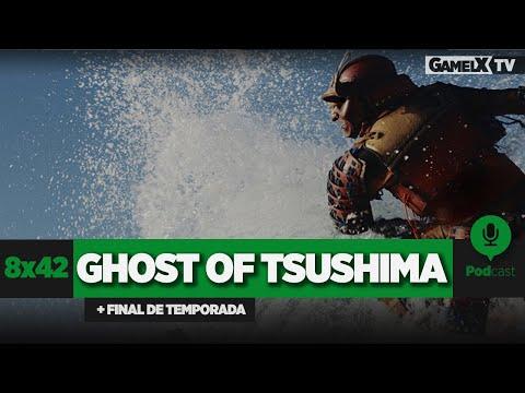 Ghost of Tsushima + Final de Temporada   Podcast   8x42