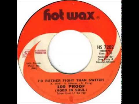 100 PROOF AGED IN SOUL -  I'd rather fight than switch