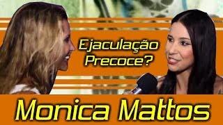 Ejaculação Precoce - Monica Mattos - Ejaculação Precoce