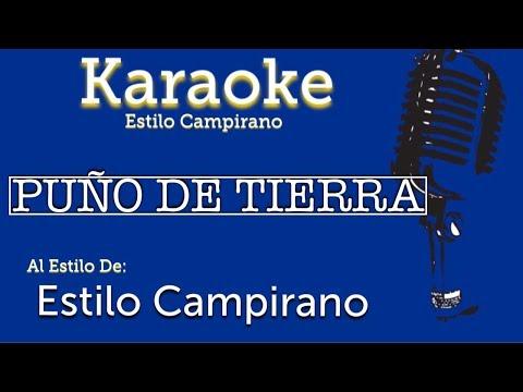 Puño De Tierra - KARAOKE - Estilo Campirano