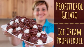 PROFITTEROL GELATO DI BENEDETTA Ricetta facile - Ice Cream Profiteroles Easy Recipe