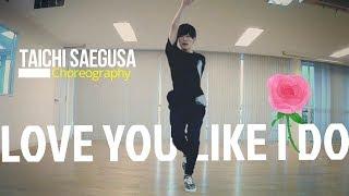 【洋楽で踊ってみた】Love You Like I Do - Jamillions DANCE VIDEO | Taichi Saegusa Choreography