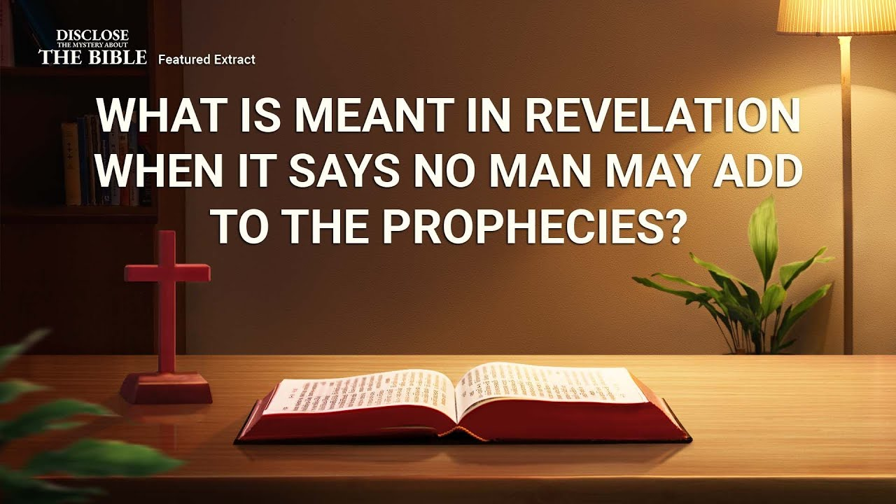 """Gospel Movie Extract 3 From """"Disclose the Mystery About the Bible"""": What Is Meant in Revelation When It Says No Man May Add to the Prophecies?"""
