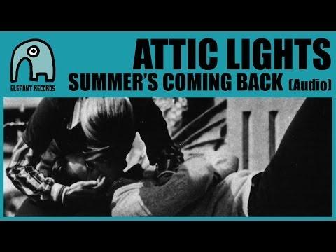 ATTIC LIGHTS - Summer's Coming Back [Audio]