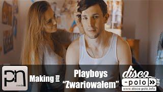 Making of: Playboys - Zwariowałem