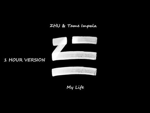 ZHU, Tame Impala - My Life (1 HOUR VERSION)
