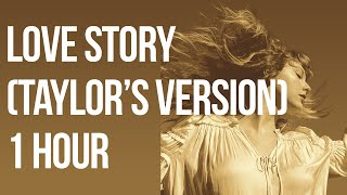Love Story (Taylor's Version) [1 HOUR LOOP] - Taylor Swift
