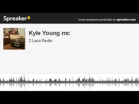 Kyle Young mc (made with Spreaker)