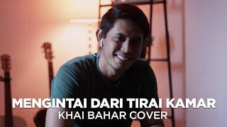 Download EXIST - MENGINTAI DARI TIRAI KAMAR (COVER BY KHAI BAHAR)