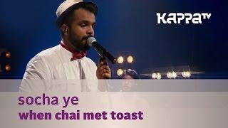 Download Hindi Video Songs - Socha Ye - When Chai Met Toast - Music Mojo Season 3 - Kappa TV