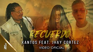Recuerdo - Xantos Feat. Jhay Cortez / Official Video thumbnail
