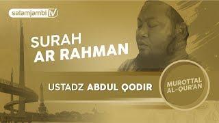 Surah Ar rahman Ustadz Abdul Qodir Full