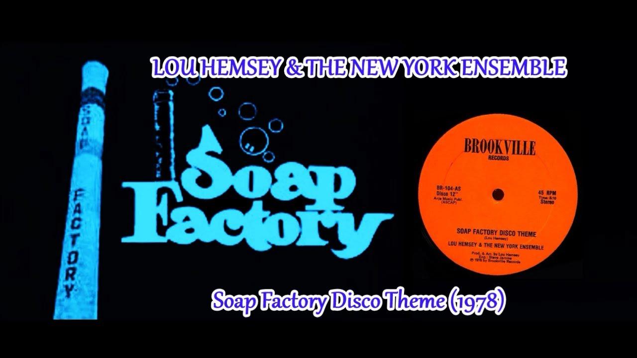 "LOU HEMSEY & THE NEW YORK ENSEMBLE - Soap Factory Disco Theme (12"" Long) ('78) Disco TV Show #1"