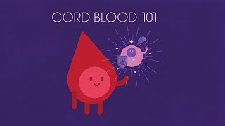 Cord Blood 101: What is Cord Blood? | Cord Blood Registry