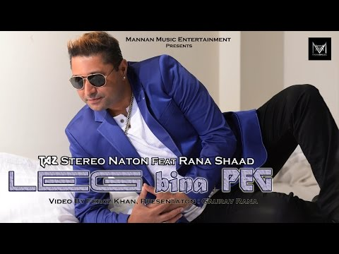 New Punjabi Songs 2016 I Leg Bina Peg I Stereo Nation Feat Rana Shaad I Latest Punjabi Songs 2016