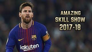Lionel Messi 2017-18 | Amazing Skill Show