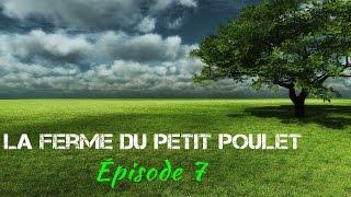 La Ferme du Petit Poulet - Episode 7 + Bonus LINDNER