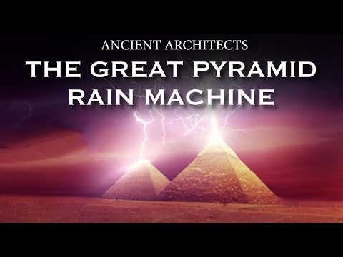 The Great Pyramid of Egypt Rain Machine | Ancient Architects