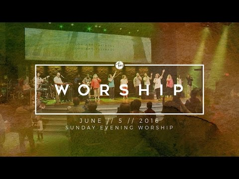 06.05.16 Sunday Evening Worship