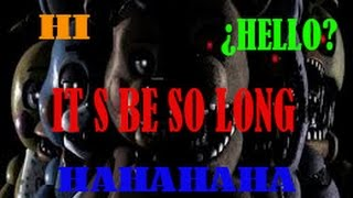 ITS BE SO LONG  (HACE TANTO TIEMPO) Five Nights At Freddys 2 Noche 5
