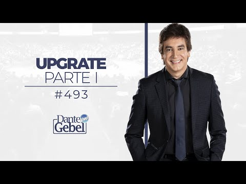 Dante Gebel #493 | Upgrade - Parte I