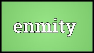 Enmity Meaning