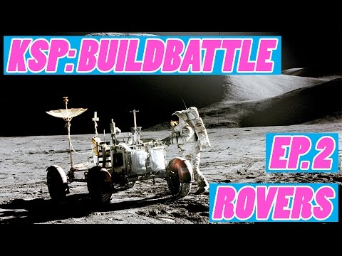 Kerbal Space Program  - Build Battle - W/ Jerred, Miguel, and SG Anthony - Episode 2 - Rovers