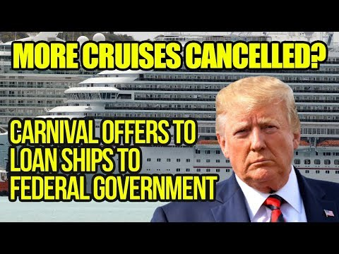 more-cruises-cancelled-carnival-offers-to-loan-ships-to-federal-government