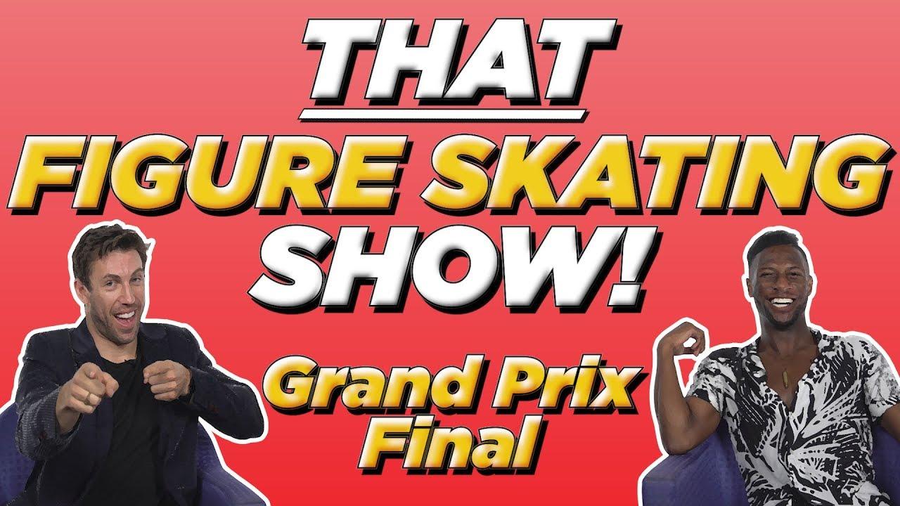Nathan Chen Bests Yuzuru Hanyu & Russian Women Sweep Grand Prix Final | THAT FIGURE SKATING SHOW
