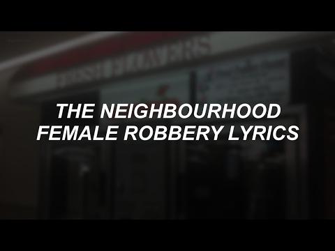female robbery // the neighbourhood lyrics