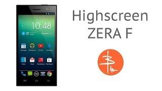 Highscreen Zera F - полный обзор