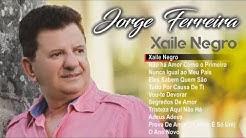 Jorge Ferreira - Xaile negro (Full album)