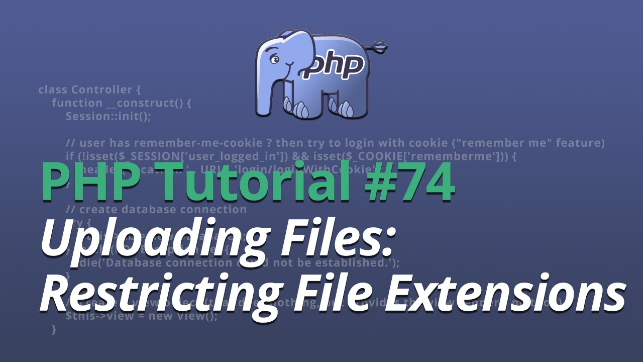 PHP Tutorial - #74 - Uploading Files: Restricting File Extensions