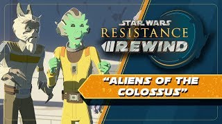 Star Wars Resistance Rewind #1.3 | Aliens of the Colossus