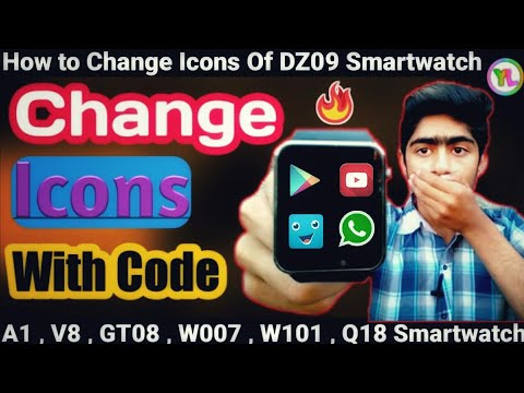 How To Change The Icons Of DZ09 Smartwatch | Change Icons Of Any SmartWatch | Secret code | You Look