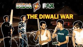 INDIA VS PAK | THE DIWALI WAR | A SHORT COMEDY FILM