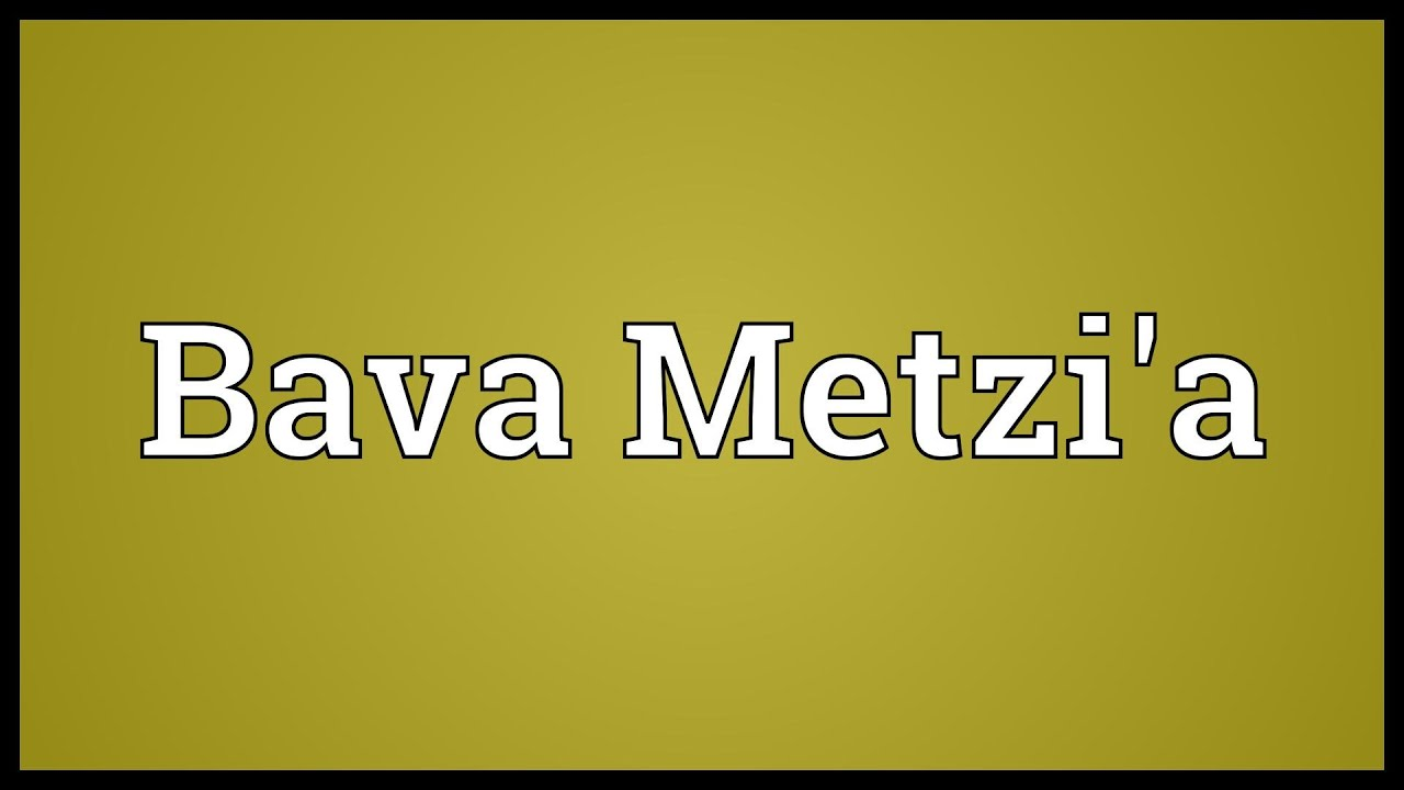 Bava Metzi'a Meaning